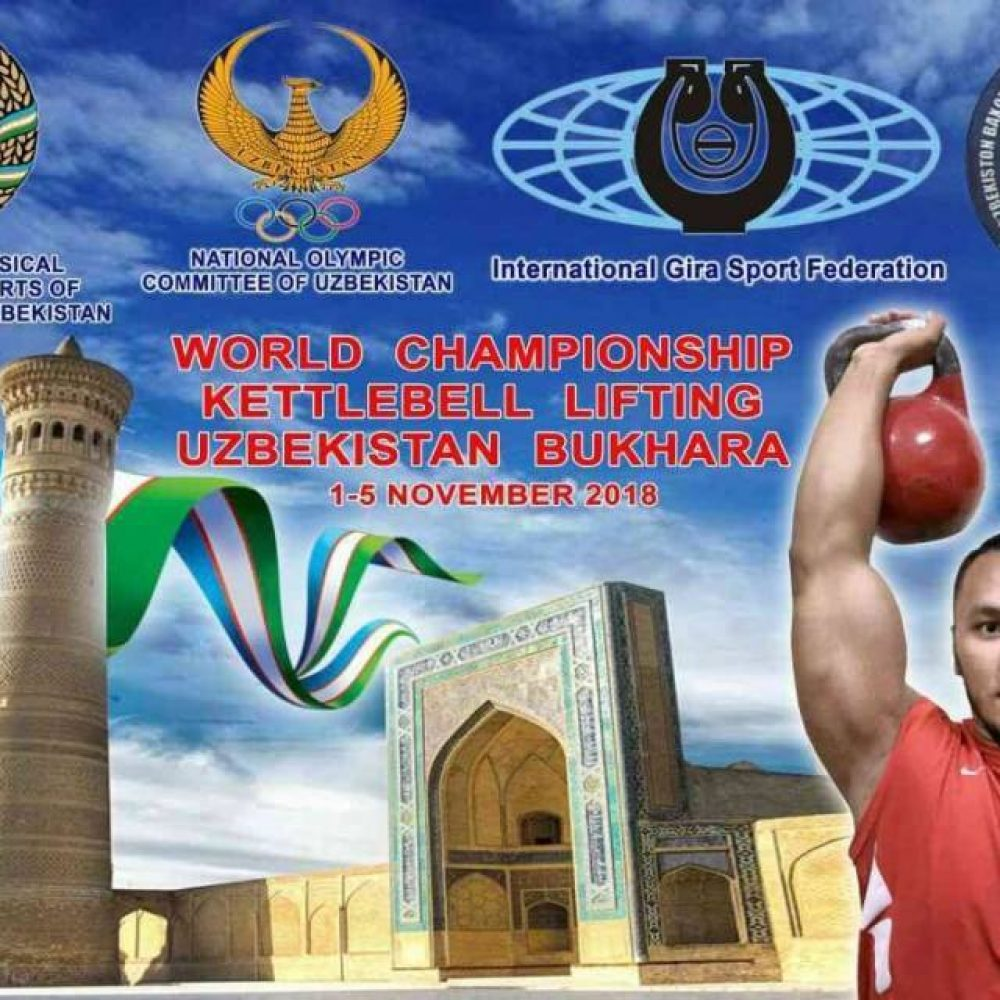 IGSF 26 th World Kettlebell Sport Championships 01- 06 November 2018 in Bukhara, Uzbekistan